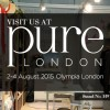 Visit us at Pure London (AUG 02 - 04 2015)   Stand #H91